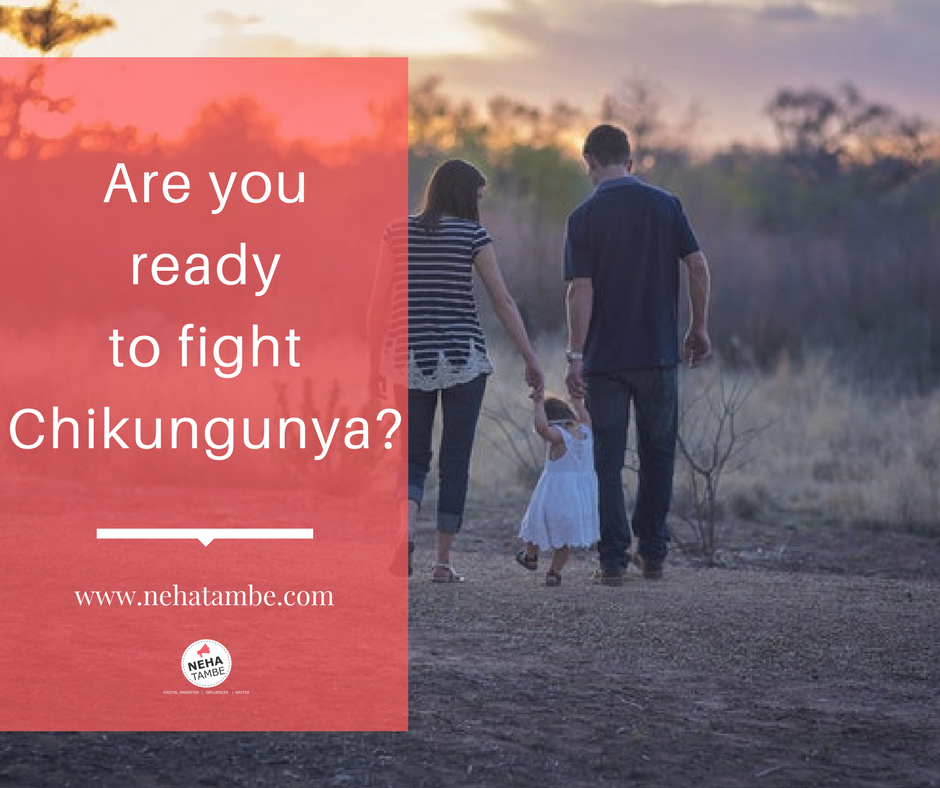 Are you ready to fight Chikungunya and protect your family?