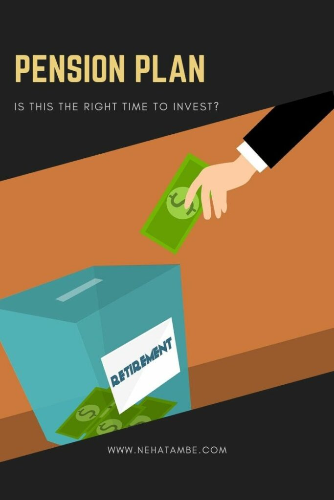 Is this the right time to invest in a Pension Plan?