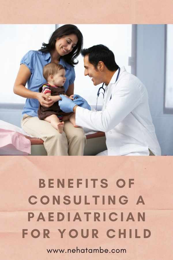 Benefits Associated With Consulting a Paediatrician For Your Child