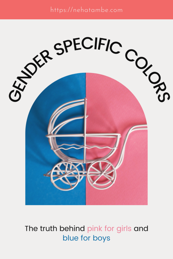 gender specific colors - pink for girls and blue for boys